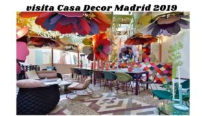 Visita casa Decor 2019 Madrid